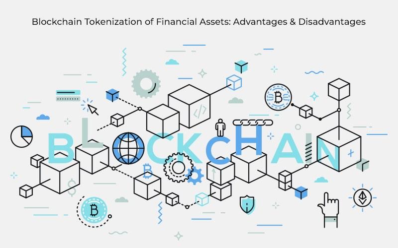 Blockchain Tokenization of Financial Assets: Advantages & Disadvantages