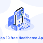 Top 10 Free Healthcare Apps to Keep You Healthy and Happy