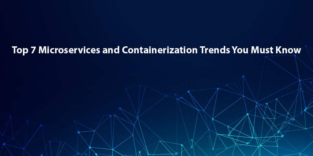 Microservices-containerization-trends