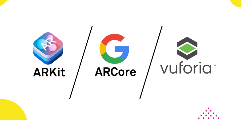 Comparing ARCore vs ARKit vs Vuforia: The Best Augmented Reality Toolkit