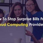 6 Ways To Dodge Surprise Cloud Computing Bills