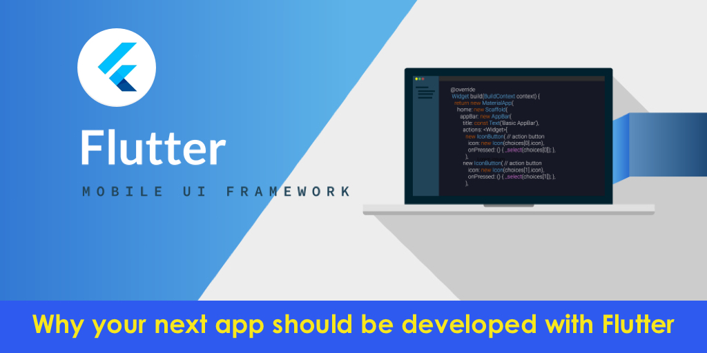 Why your next app should be developed with Flutter?