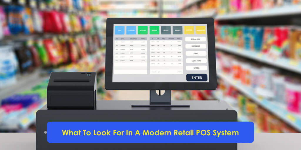 What To Look For In A Modern Retail POS System
