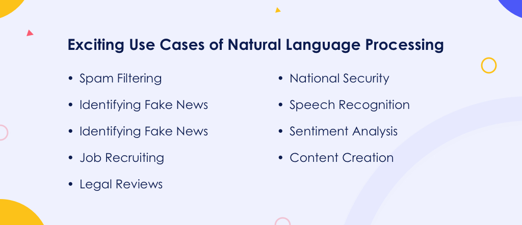 Exciting Use Cases of Natural Language Processing