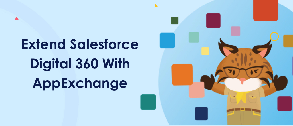 Extend Salesforce Digital 360 With AppExchange