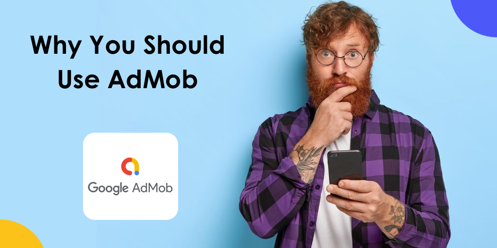 Why You Should Use AdMob