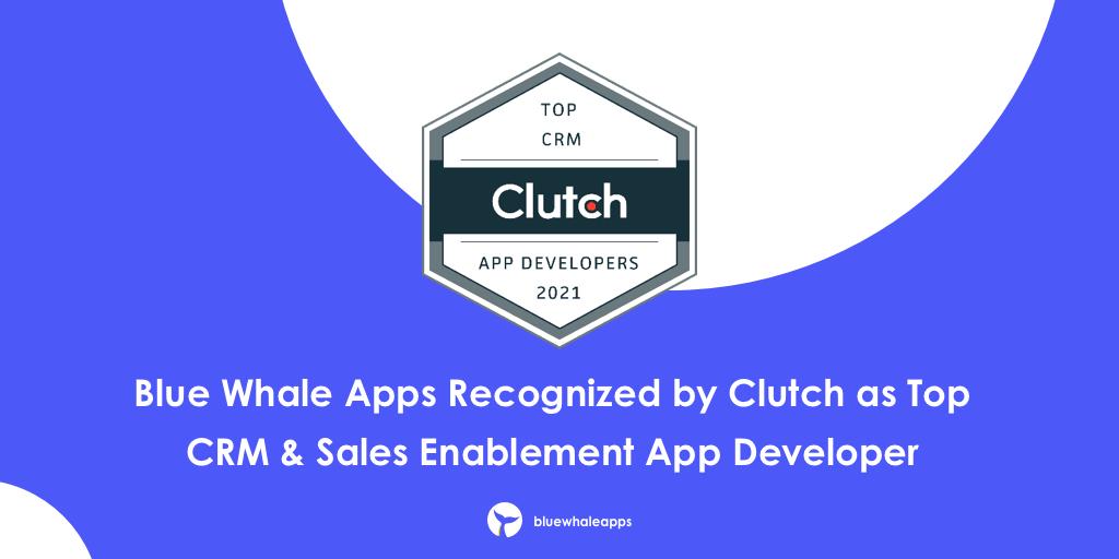 Blue Whale Apps Recognized by Clutch as Top CRM & Sales Enablement App Developer